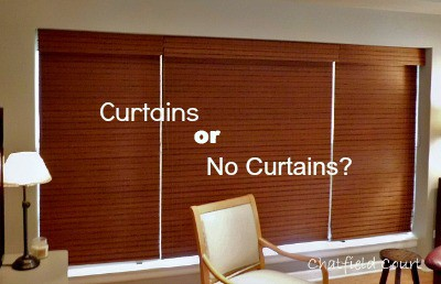 Curtains or No Curtains?