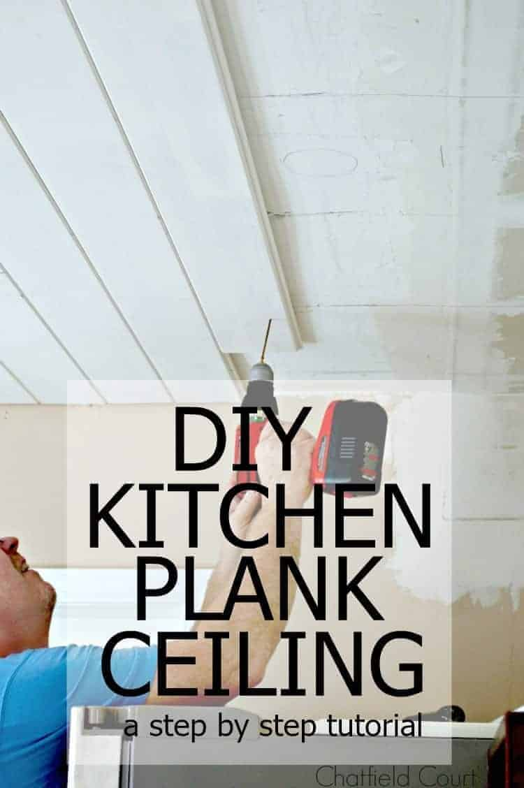An awesome step by step tutorial on how we added a tongue and groove plank ceiling in the kitchen. | chatfieldcourt.com
