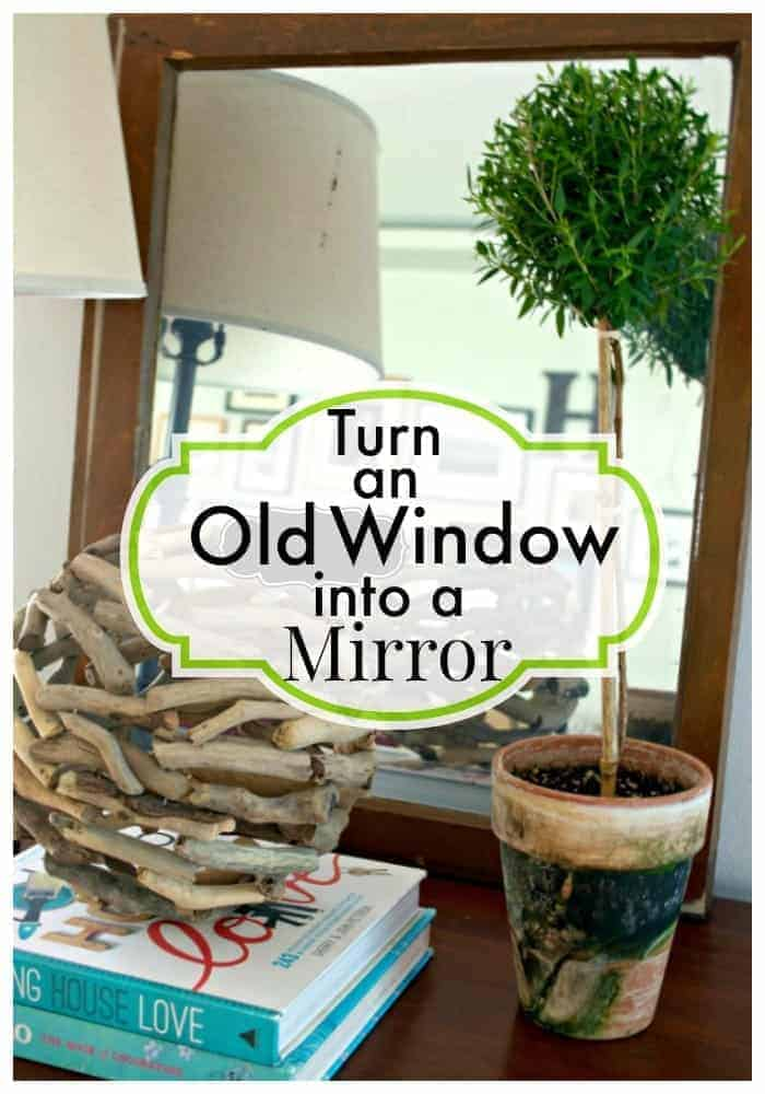 Easily turn an old window into a mirror. | chatfieldcourt.com