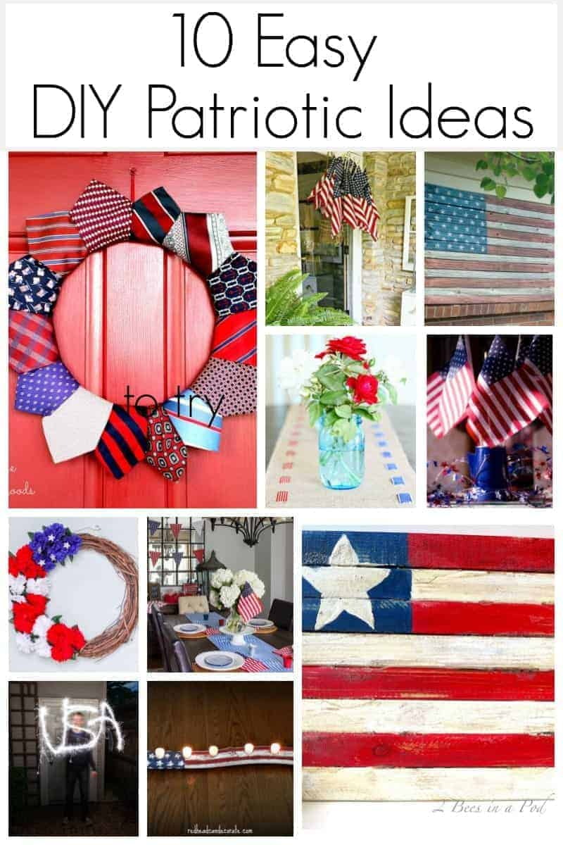 collage of 10 DIY patriotic ideas to try