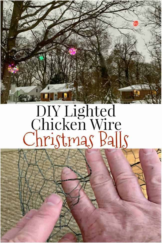 bending chicken wire to make DIY lighted chicken wire Christmas balls and lighted balls hanging in oak tree, plus a large graphic