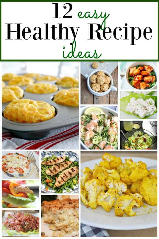 collage of 12 easy healthy recipe ideas and large graphic