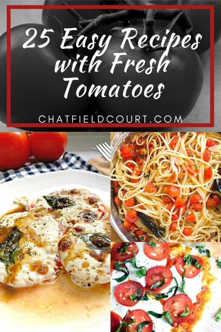 collage with fresh tomato recipes and large pinterest graphic